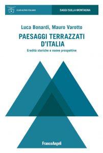 Paesaggi terrazzati d'Italia. Eredità storiche e nuove prospettive