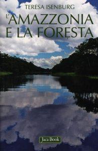 L'Amazzonia e la foresta
