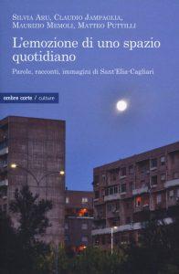 L'emozione di uno spazio quotidiano. Parole, racconti, immagini di Sant'Elia-Cagliari
